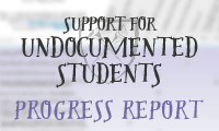 Support for Undocumented Students Progress Report